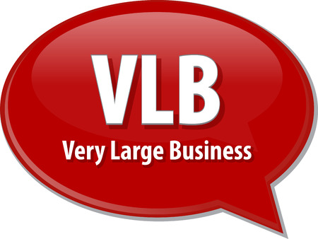 very: word speech bubble illustration of business acronym term VLB Very Large Business