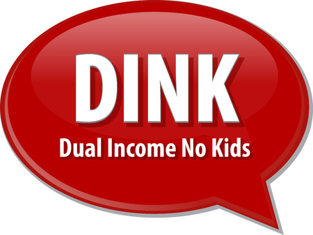 dual: word speech bubble illustration of business acronym term DINK Dual Income No Kids Stock Photo