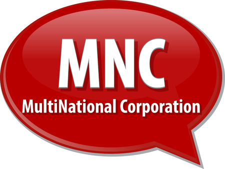 multinational: word speech bubble illustration of business acronym term MNC Multinational corporation