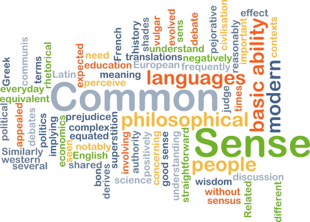 common sense: Background concept wordcloud illustration of common sense