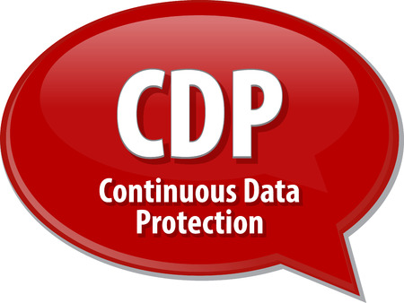 term: Speech bubble illustration of information technology acronym abbreviation term definition CDP Continuous Data Protection