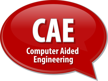 Speech bubble illustration of information technology acronym abbreviation term definition CAE Computer Aided Engineering