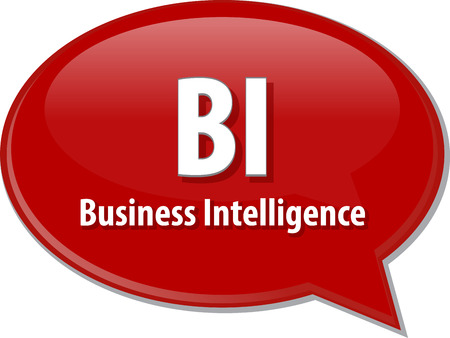 business discussion: Speech bubble illustration of information technology acronym abbreviation term definition BI Business Intelligence