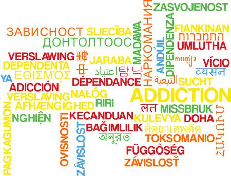 addiction: Background concept wordcloud multilanguage international many language illustration of addiction
