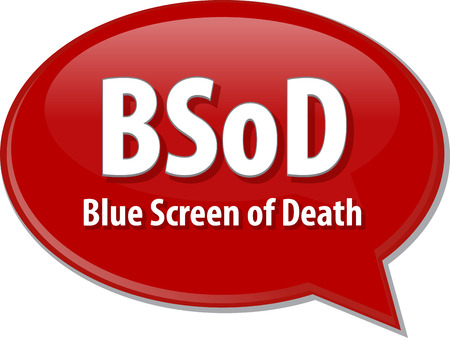 abbreviation: Speech bubble illustration of information technology acronym abbreviation term definition BSOD Blue Screen of Death