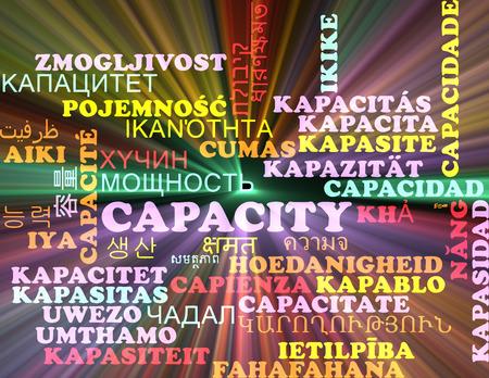 capacity: Background concept wordcloud multilanguage international many language illustration of capacity glowing light Stock Photo