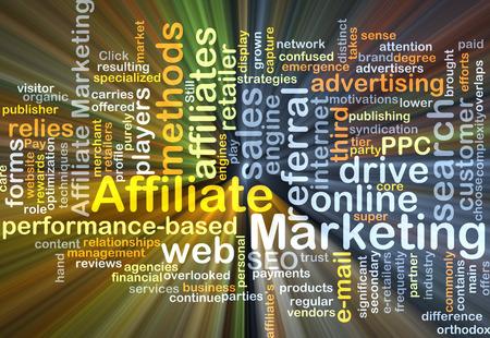 affiliate marketing: Background concept wordcloud illustration of affiliate marketing glowing light
