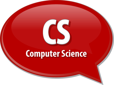 cs: Speech bubble illustration of information technology acronym abbreviation term definition CS Computer Science