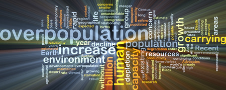 overpopulation: Background concept wordcloud illustration of overpopulation glowing light