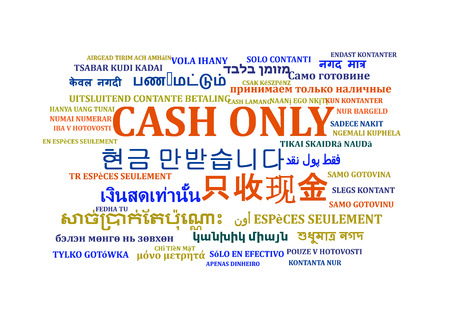 foreign currency: Background concept wordcloud multilanguage international many language illustration of cash only Stock Photo