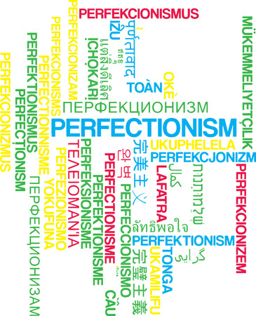 Background concept wordcloud multilanguage international many language illustration of perfectionism