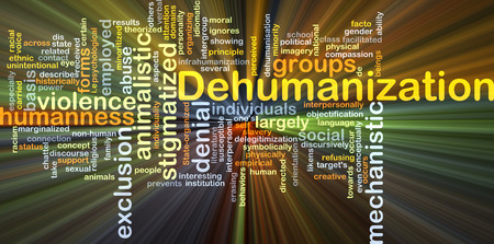 Background concept wordcloud illustration of dehumanization glowing light Stock Photo