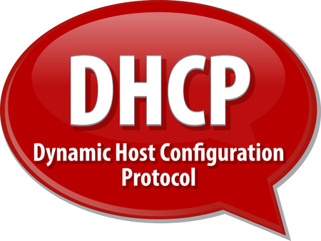 protocol: Speech bubble illustration of information technology acronym abbreviation term definition DHCP Dynamic Host Configuration Protocol