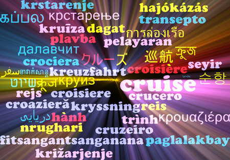 cruising: Background concept wordcloud multilanguage international many language illustration of cruise glowing light