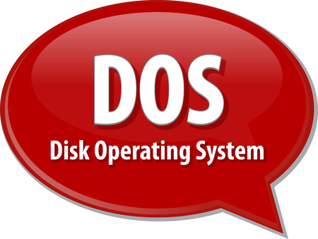 dos: Speech bubble illustration of information technology acronym abbreviation term definition DOS Disk Operating System