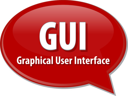 graphical: Speech bubble illustration of information technology acronym abbreviation term definition  GUI Graphical User Interface Stock Photo