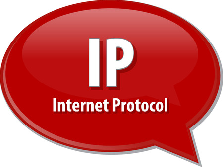protocol: Speech bubble illustration of information technology acronym abbreviation term definition IP Internet Protocol
