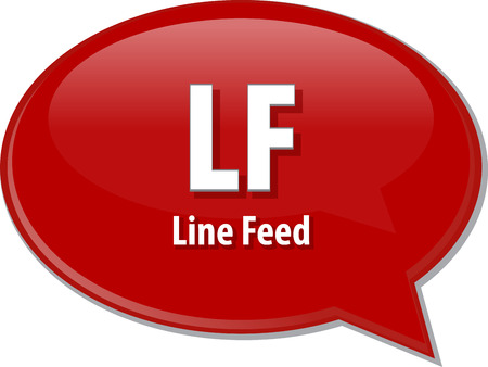 abbreviation: Speech bubble illustration of information technology acronym abbreviation term definition LF Line Feed