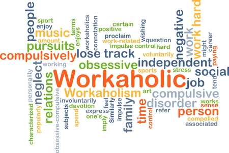 workaholic: Background concept wordcloud illustration of workaholic Stock Photo