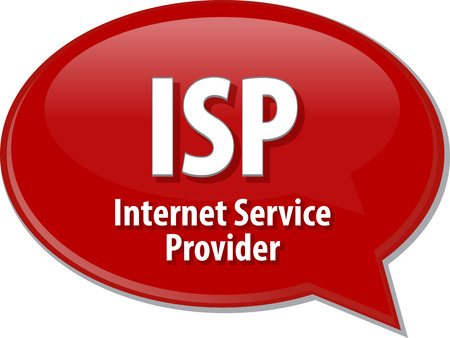 service provider: Speech bubble illustration of information technology acronym abbreviation term definition ISP Internet Service Provider
