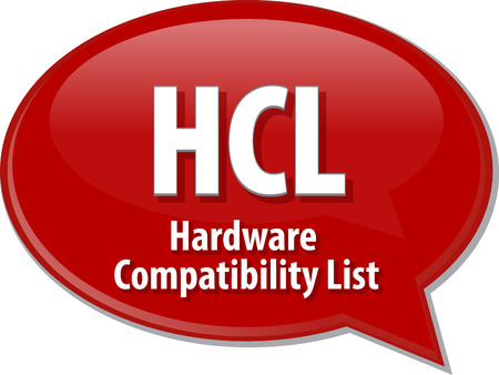 compatibility: Speech bubble illustration of information technology acronym abbreviation term definition HCL Hardware Compatibility List Stock Photo