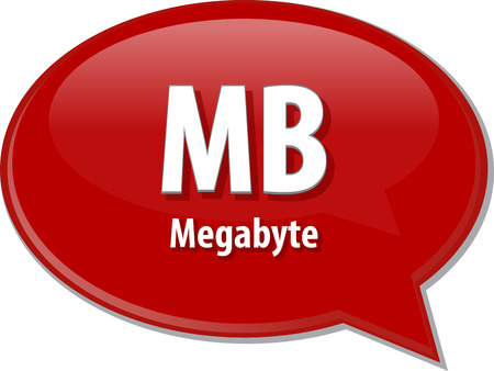 mb: Speech bubble illustration of information technology acronym abbreviation term definition MB Megabyte Stock Photo