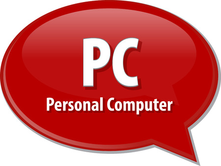 Speech bubble illustration of information technology acronym abbreviation term definition PC Personal Computer