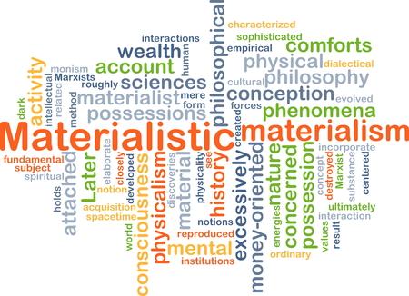 materialistic: Sfondo concetto illustrazione wordcloud di materialistica