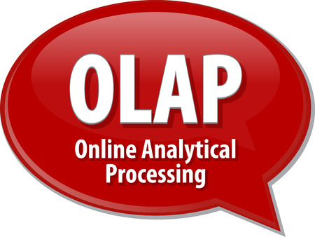online analytical processing: Speech bubble illustration of information technology acronym abbreviation term definition OLAP Online Analytical Processing