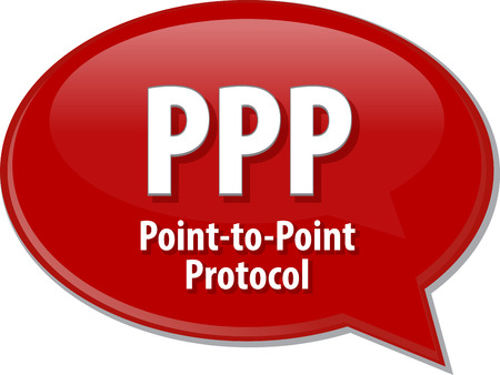protocol: Speech bubble illustration of information technology acronym abbreviation term definition PPP Point to Point Protocol
