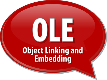 Speech bubble illustration of information technology acronym abbreviation term definition OLE object Linking and Embedding