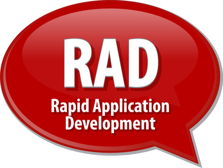 rad: Speech bubble illustration of information technology acronym abbreviation term definition RAD Rapid Application Development