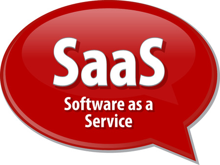 saas: Speech bubble illustration of information technology acronym abbreviation term definition SaaS Software as a Service