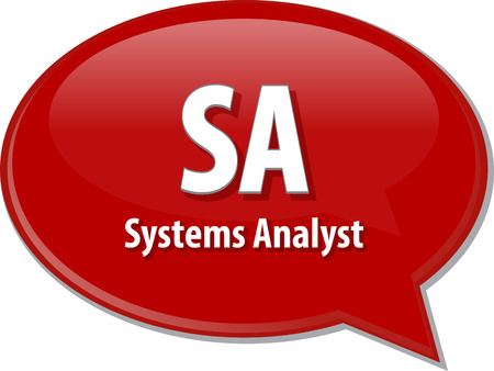 Speech bubble illustration of information technology acronym abbreviation term definition SA Systems Analyst Stock Photo