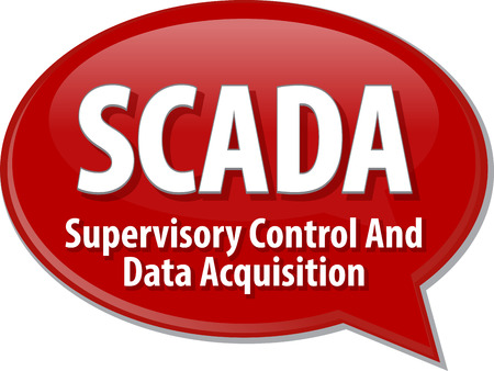 acquisition: Speech bubble illustration of information technology acronym abbreviation term definition SCADA Supervisory Control and Data Acquisition