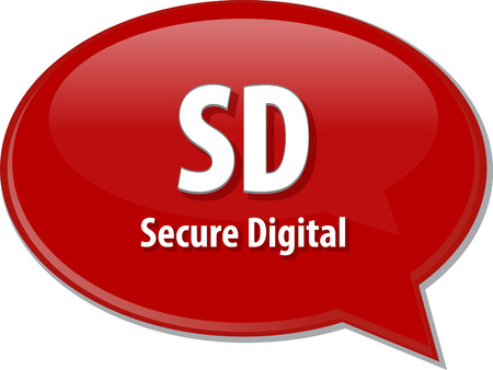 sd: Speech bubble illustration of information technology acronym abbreviation term definition SD Secure Digital