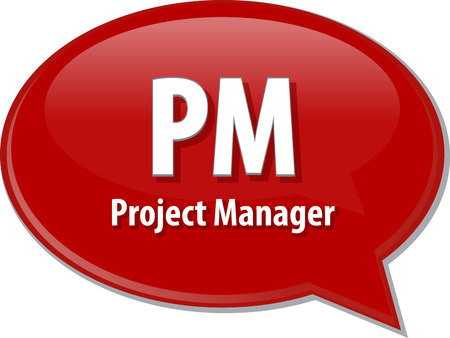 pm: Speech bubble illustration of information technology acronym abbreviation term definition PM Project Manager Stock Photo