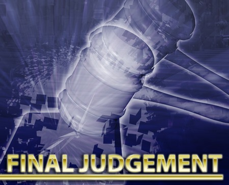 judgement: Abstract background digital collage concept illustration final judgement legal justice