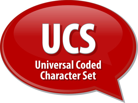 coded: Speech bubble illustration of information technology acronym abbreviation term definition UCS Universal Coded Character Set