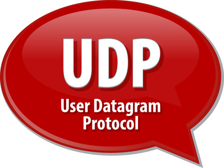 protocol: Speech bubble illustration of information technology acronym abbreviation term definition UDP User Datagram Protocol