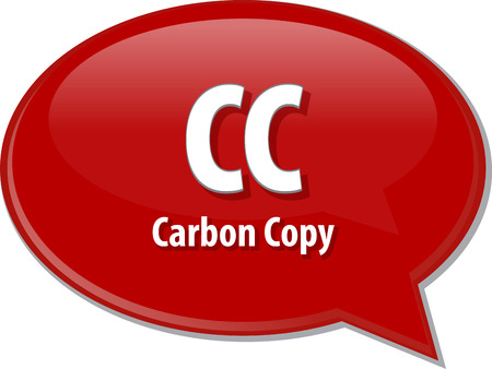 cc: Speech bubble illustration of information technology acronym abbreviation term definition CC Carbon Copy