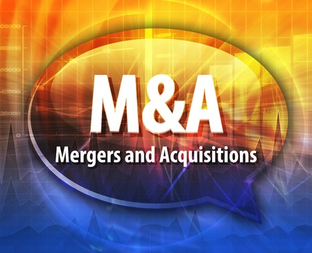 mergers: word speech bubble illustration of business acronym term M&A Mergers and Acquisitions
