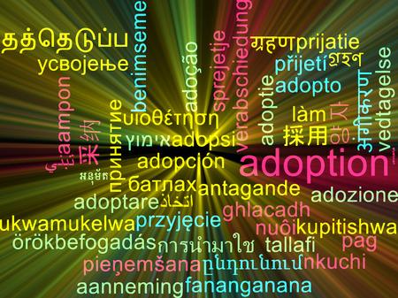 adoption: Background concept wordcloud multilanguage international many language illustration of adoption glowing light Stock Photo