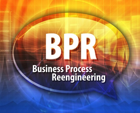 business process reengineering: word speech bubble illustration of business acronym term BPR business process reengineering Stock Photo