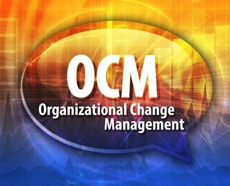 organizational: word speech bubble illustration of business acronym term OCM Organizational Change Management
