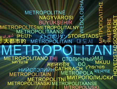 metropolitan: Background concept wordcloud multilanguage international many language illustration of metropolitan glowing light