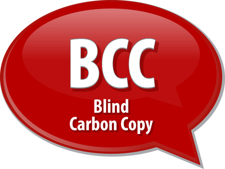 abbreviation: Speech bubble illustration of information technology acronym abbreviation term definition BCC Blind Carbon Copy Stock Photo