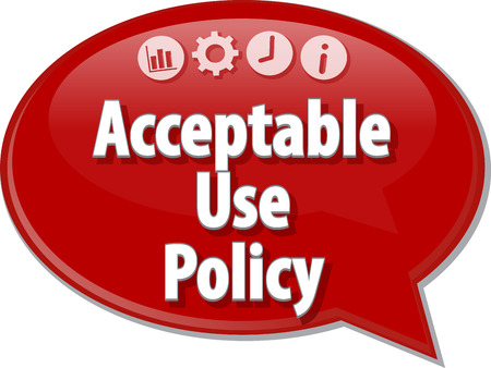 acceptable: Speech bubble dialog illustration of business term saying Acceptable Use Policy Stock Photo