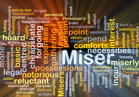 miserly: Background concept wordcloud illustration of miser glowing light Stock Photo