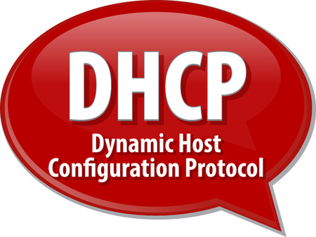 configuration: Speech bubble illustration of information technology acronym abbreviation term definition DHCP Dynamic Host Configuration Protocol